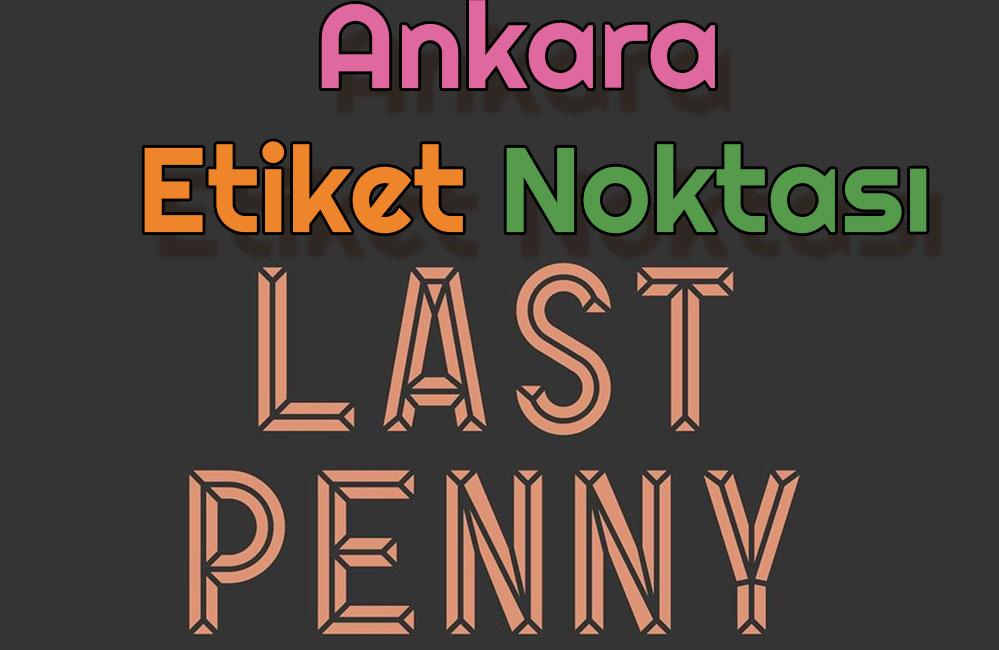 Ankara Etiket Noktası – Last Penny LP